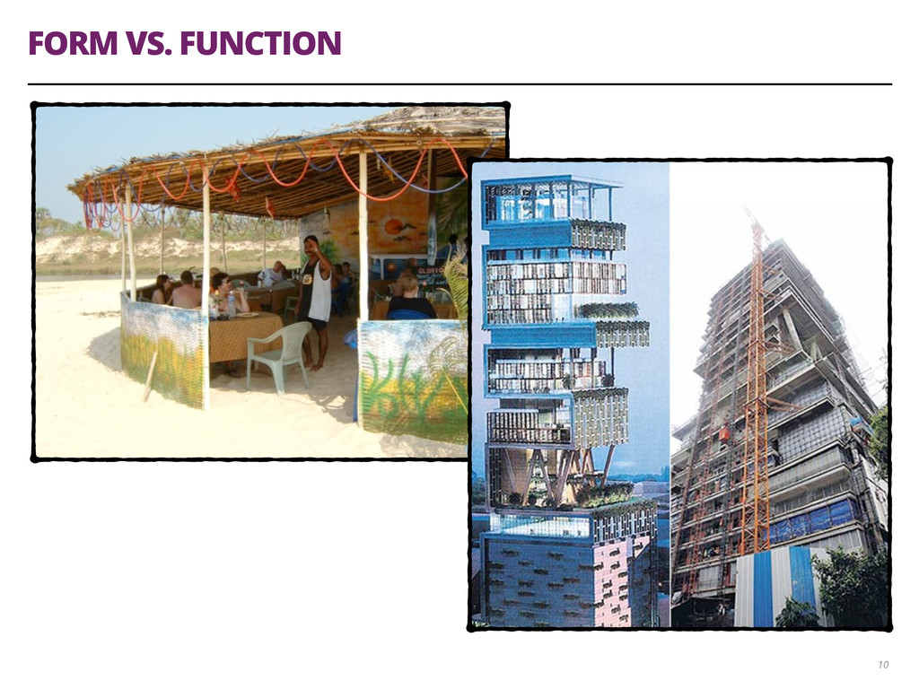 FORM VS. FUNCTION 10