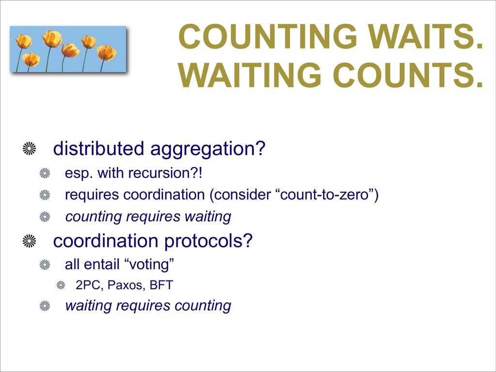 COUNTING WAITS. WAITING COUNTS. distributed agg...