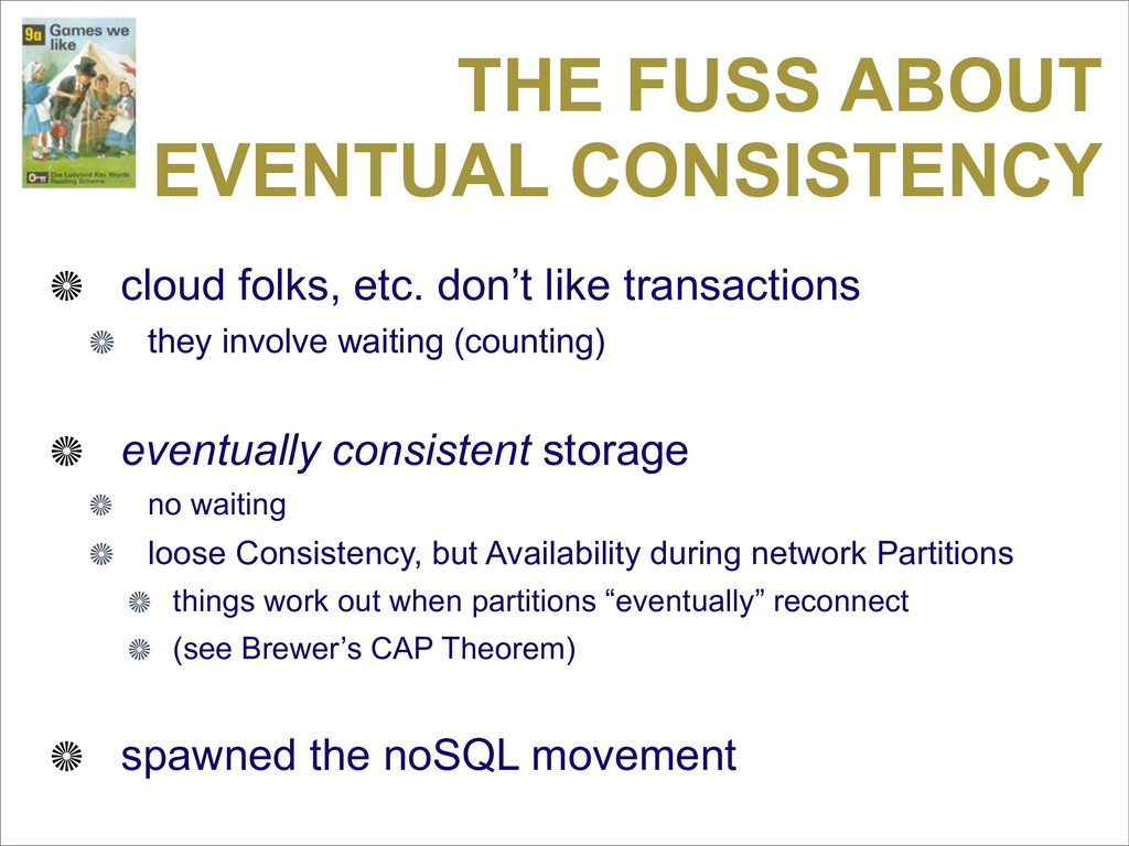 THE FUSS ABOUT EVENTUAL CONSISTENCY cloud folks...