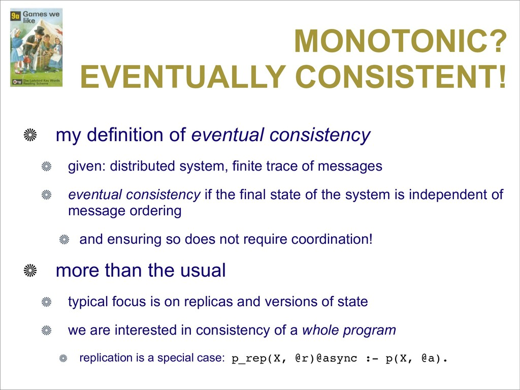 MONOTONIC? EVENTUALLY CONSISTENT! my definition...