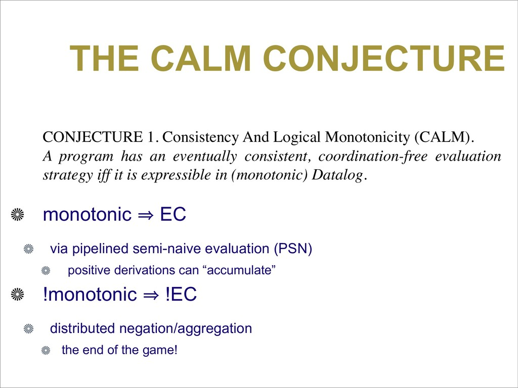 THE CALM CONJECTURE CONJECTURE 1. Consistency A...