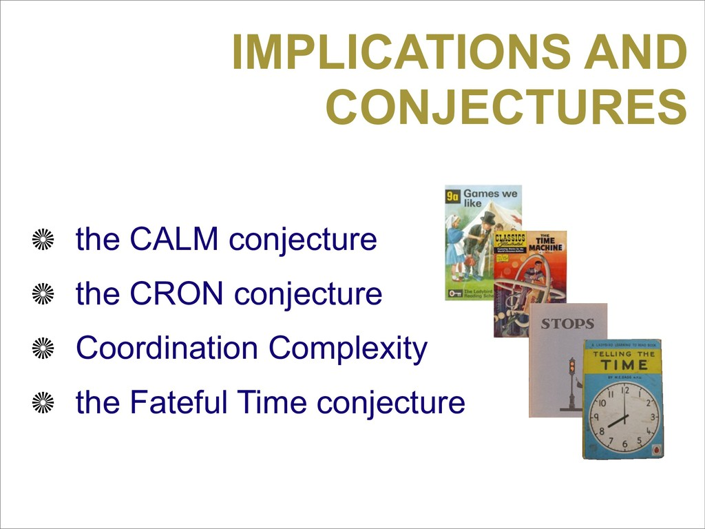 IMPLICATIONS AND CONJECTURES the CALM conjectur...