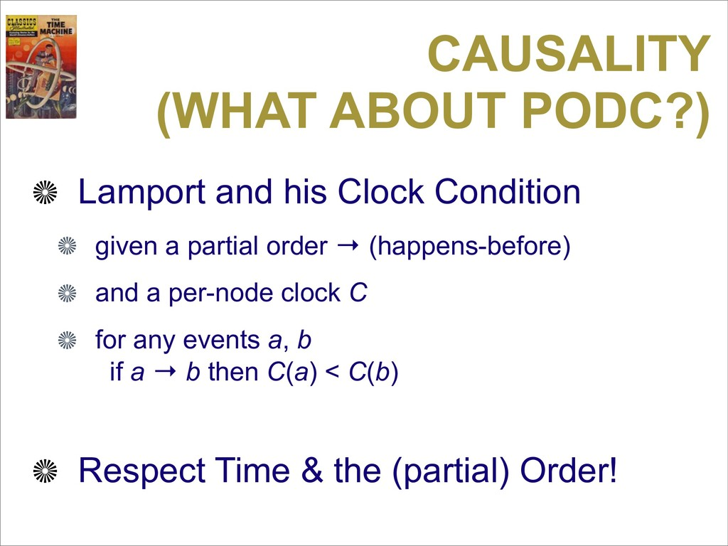 CAUSALITY (WHAT ABOUT PODC?) Lamport and his Cl...