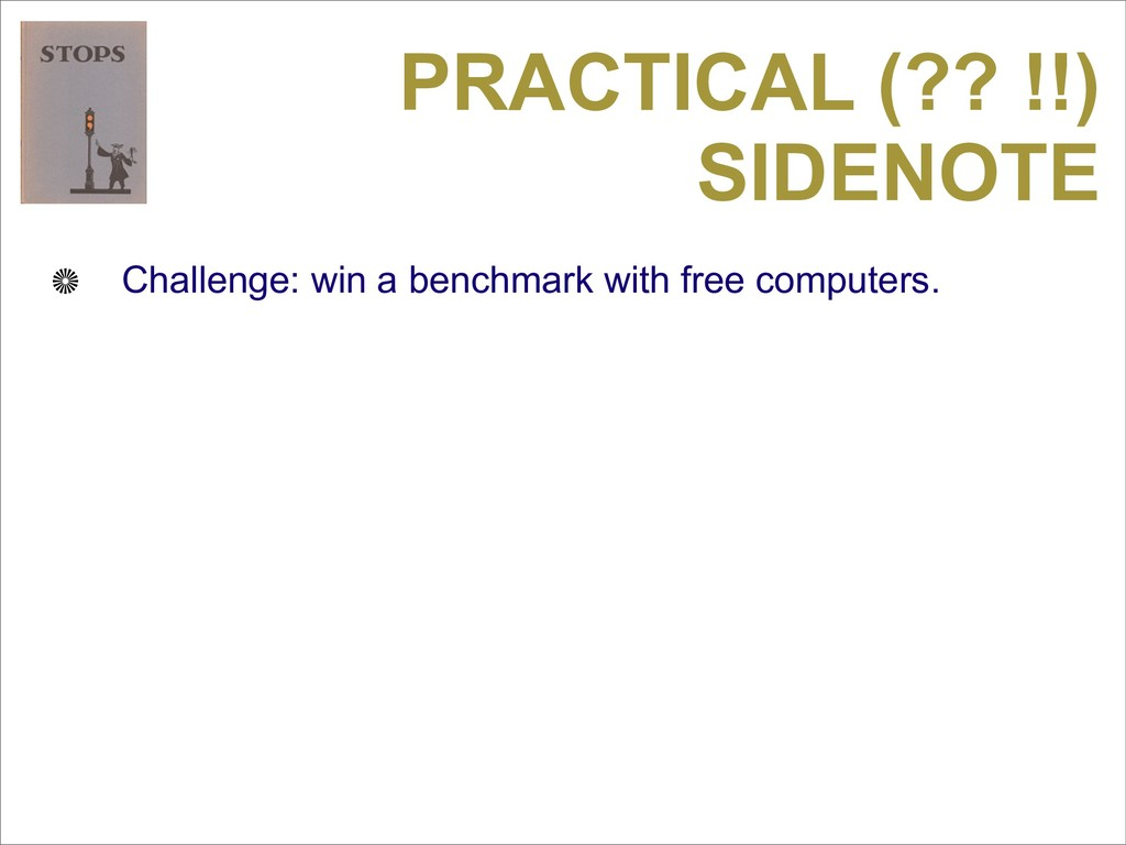 PRACTICAL (?? !!) SIDENOTE Challenge: win a ben...