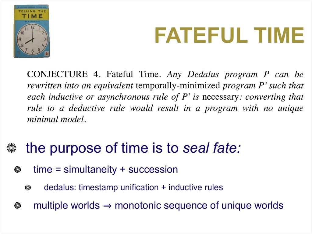 FATEFUL TIME CONJECTURE 4. Fateful Time. Any De...