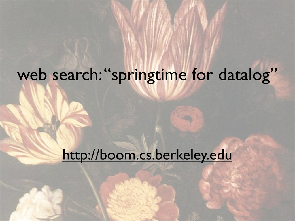 "web search: ""springtime for datalog"" http://boo..."