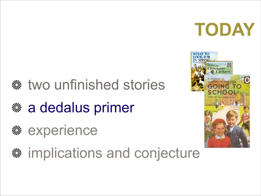 two unfinished stories a dedalus primer experie...