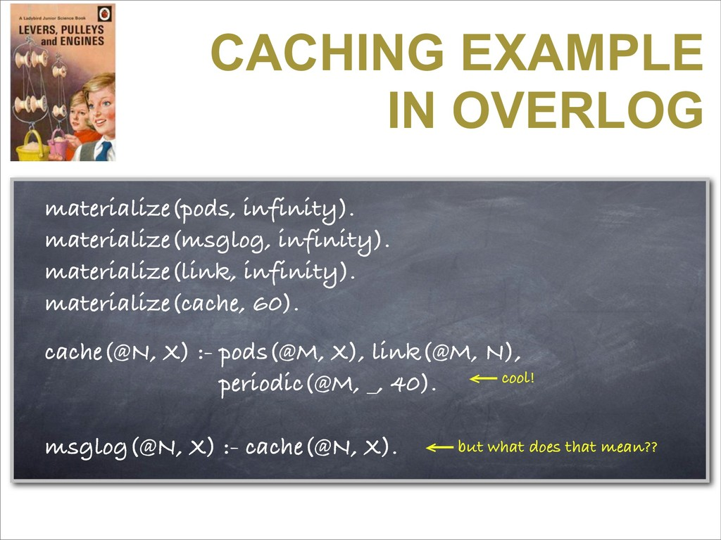 CACHING EXAMPLE IN OVERLOG materialize(pods, in...