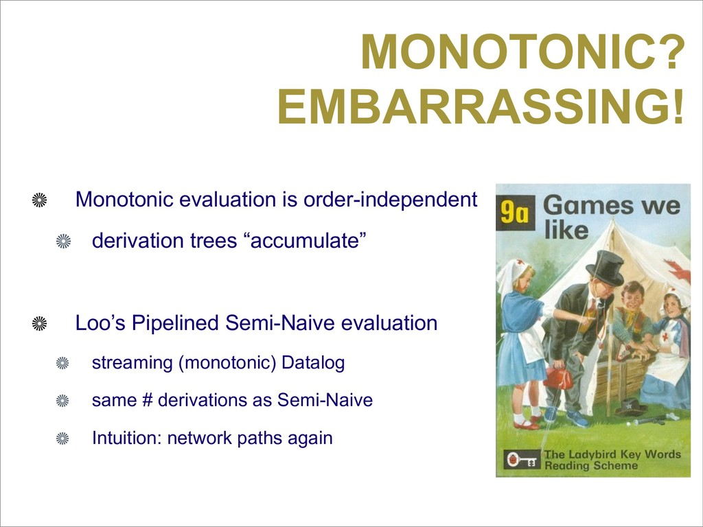 MONOTONIC? EMBARRASSING! Monotonic evaluation i...