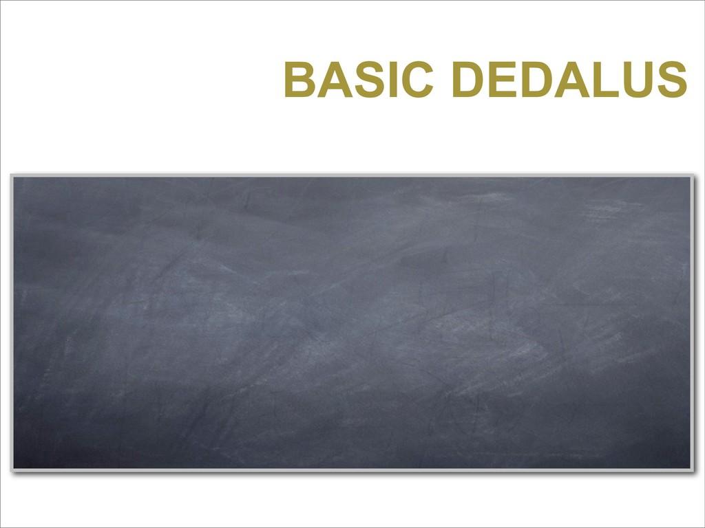 BASIC DEDALUS