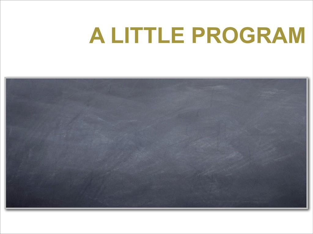 A LITTLE PROGRAM