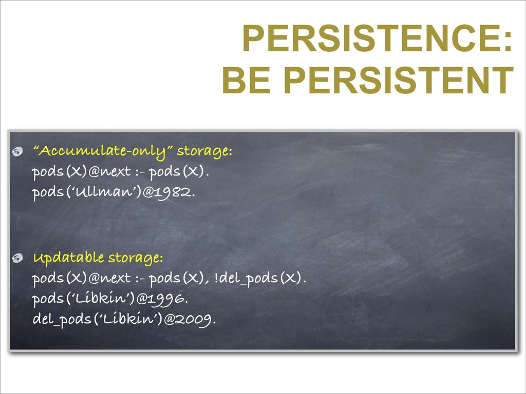 "PERSISTENCE: BE PERSISTENT ""Accumulate-only"" st..."