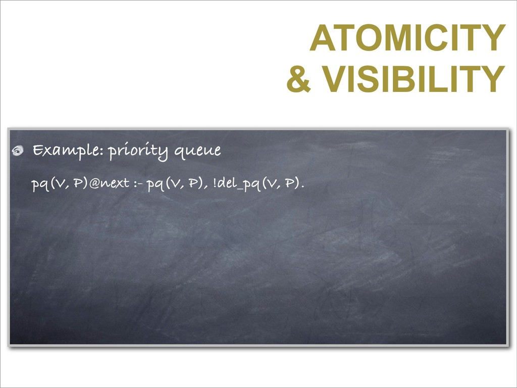 ATOMICITY & VISIBILITY Example: priority queue ...