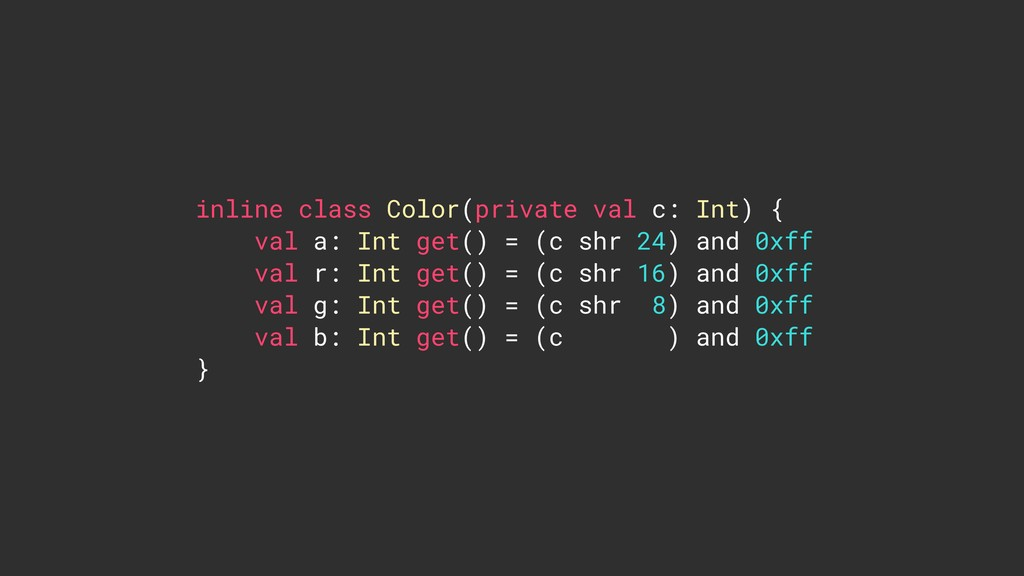 inline class Color(private val c: Int) { val a:...