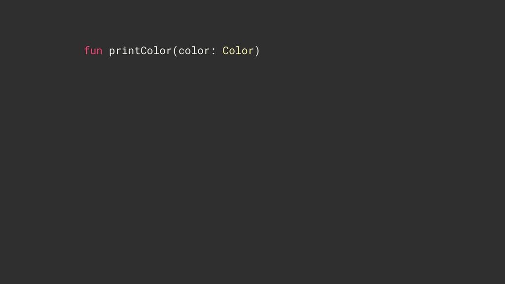 fun printColor(color: Color)