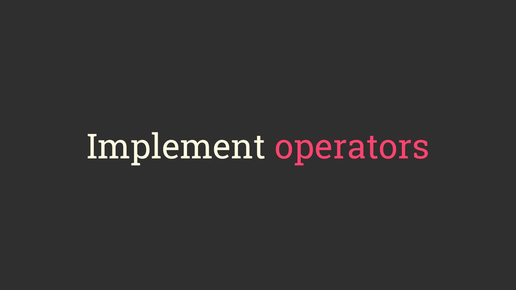 Implement operators
