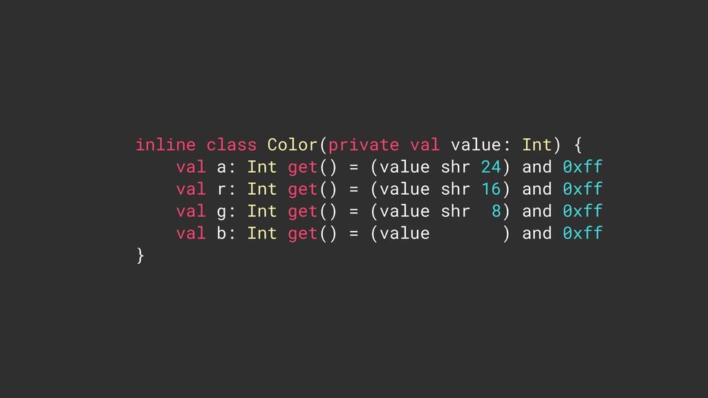 inline class Color(private val value: Int) { va...