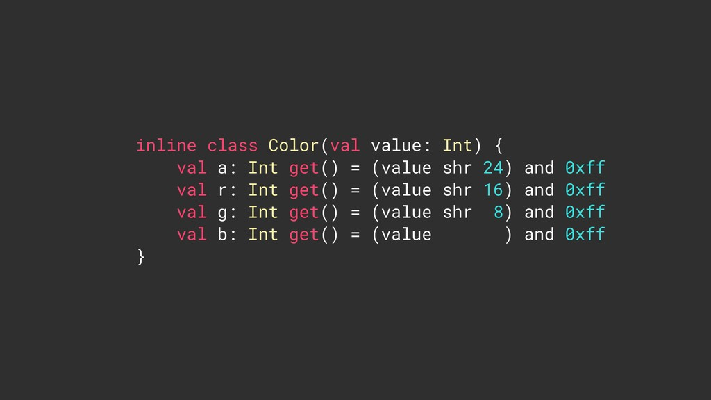 inline class Color(val value: Int) { val a: Int...