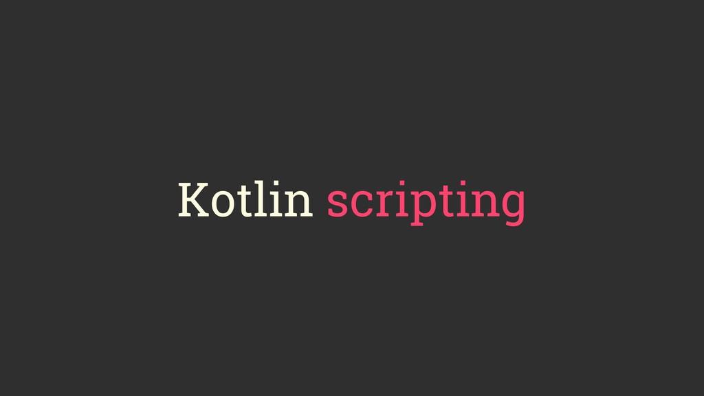 Kotlin scripting