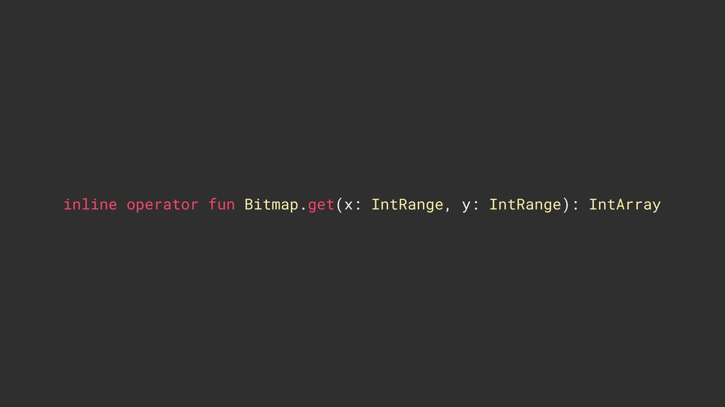 inline operator fun Bitmap.get(x: IntRange, y: ...