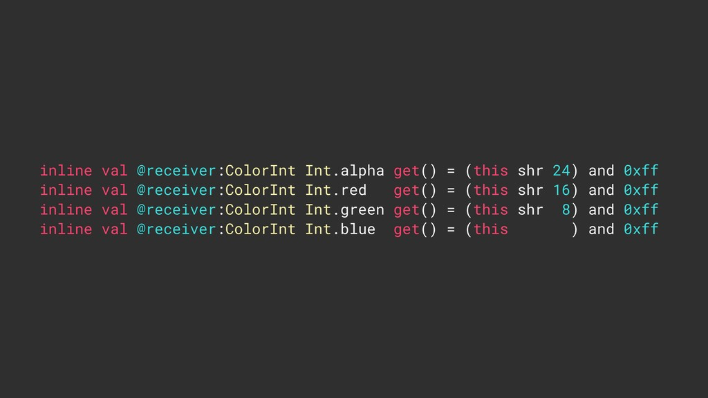 inline val @receiver:ColorInt Int.alpha get() =...