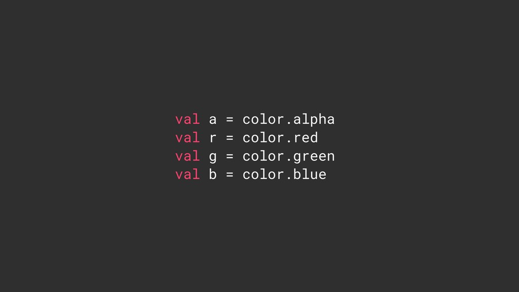val a = color.alpha val r = color.red val g = c...