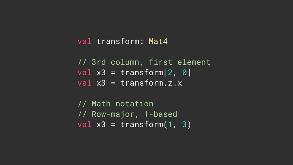 val transform: Mat4 // 3rd column, first elemen...