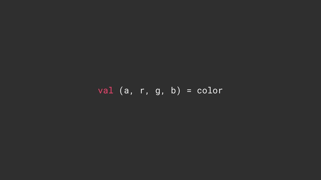 val (a, r, g, b) = color