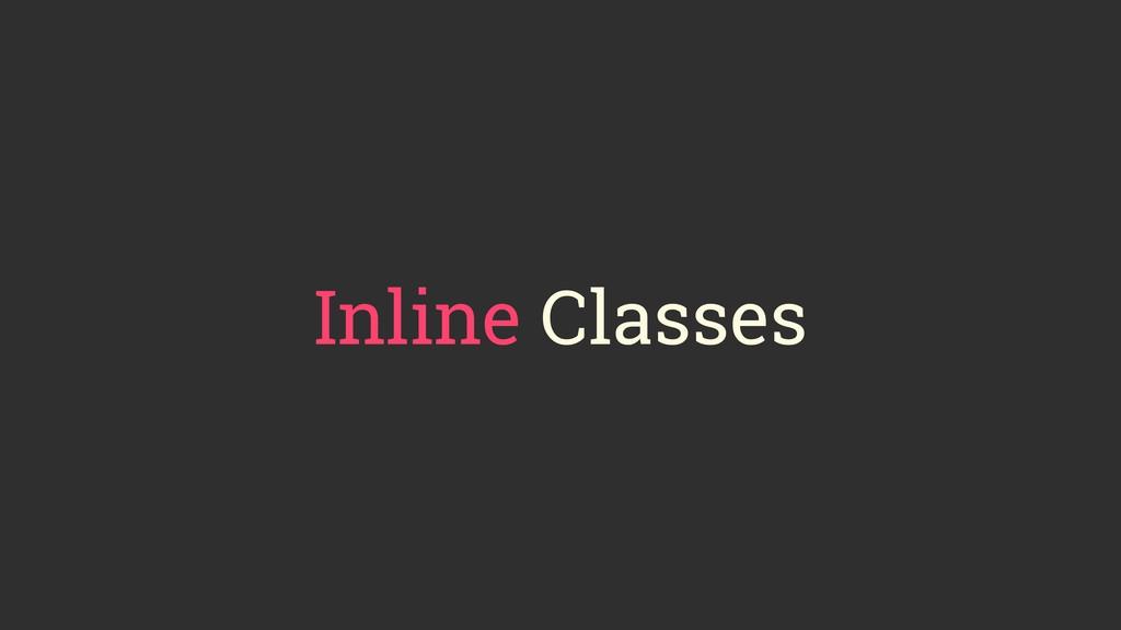 Inline Classes