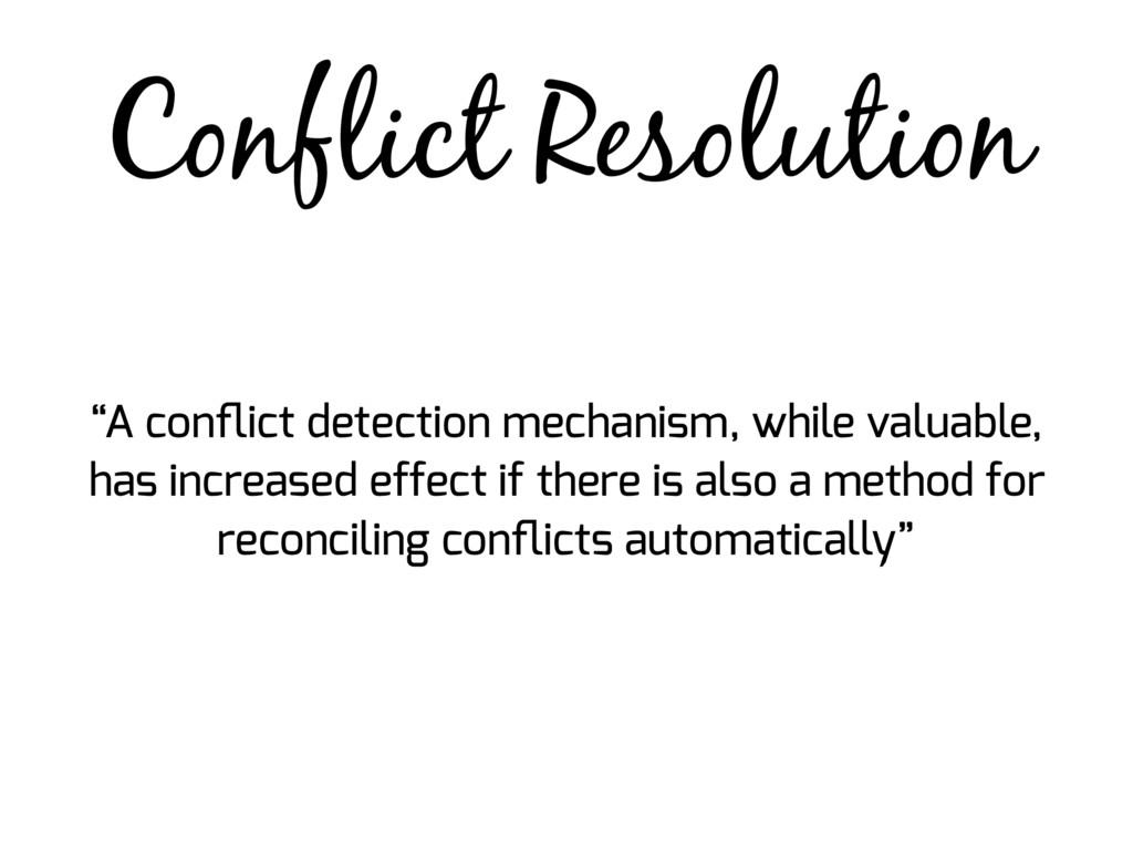 """Conflict Resolution """"A conflict detection mechan..."""
