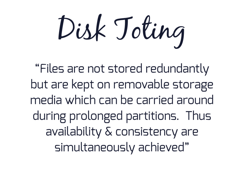 """""""Files are not stored redundantly but are kept ..."""
