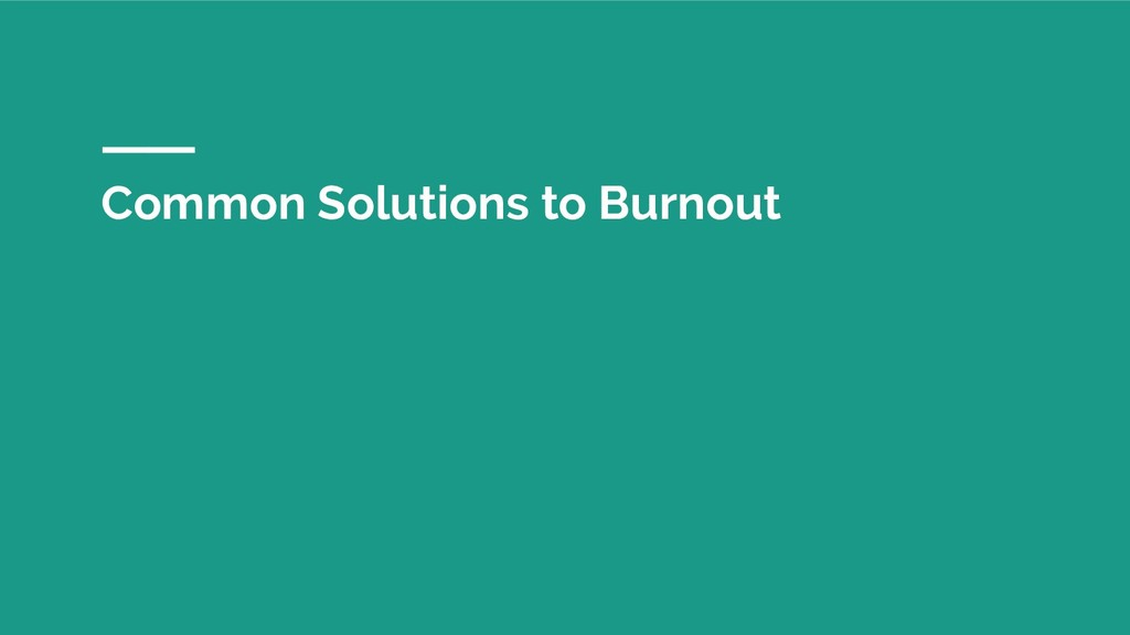Common Solutions to Burnout