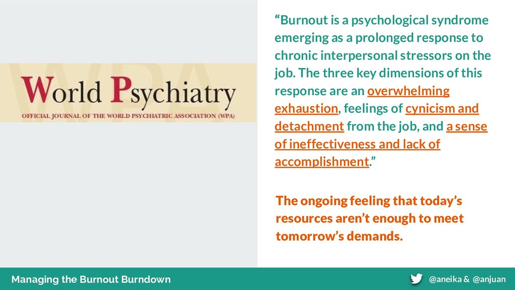 """Burnout is a psychological syndrome emerging a..."