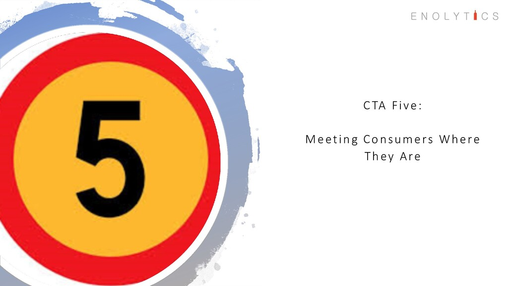 CTA Five: Meeting Consumers Where They Are