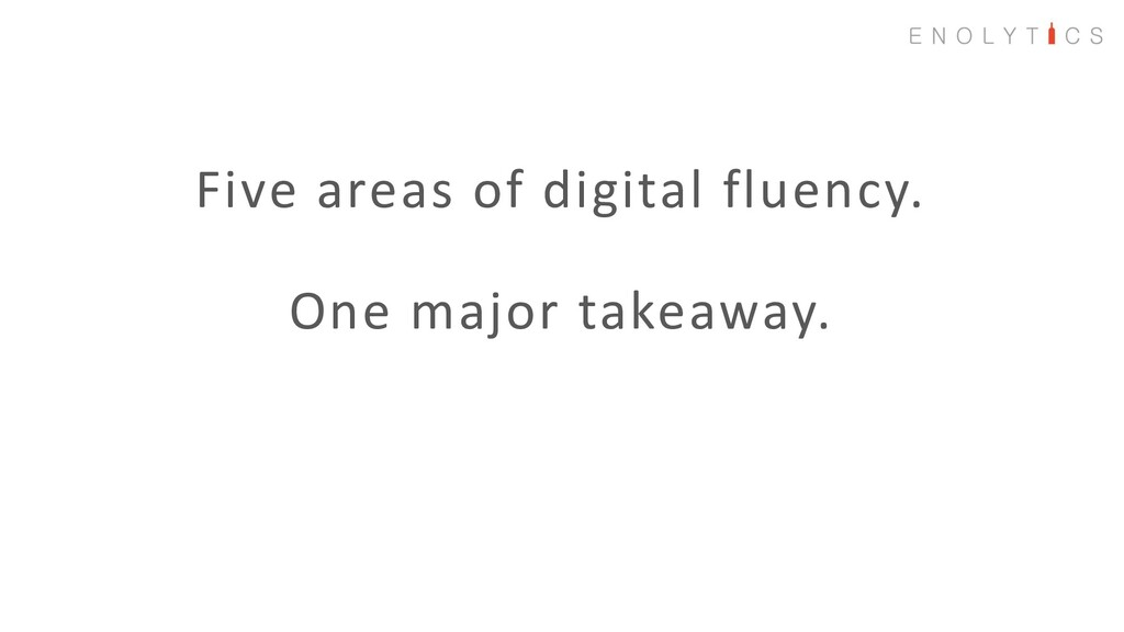 Five areas of digital fluency. One major takeaw...