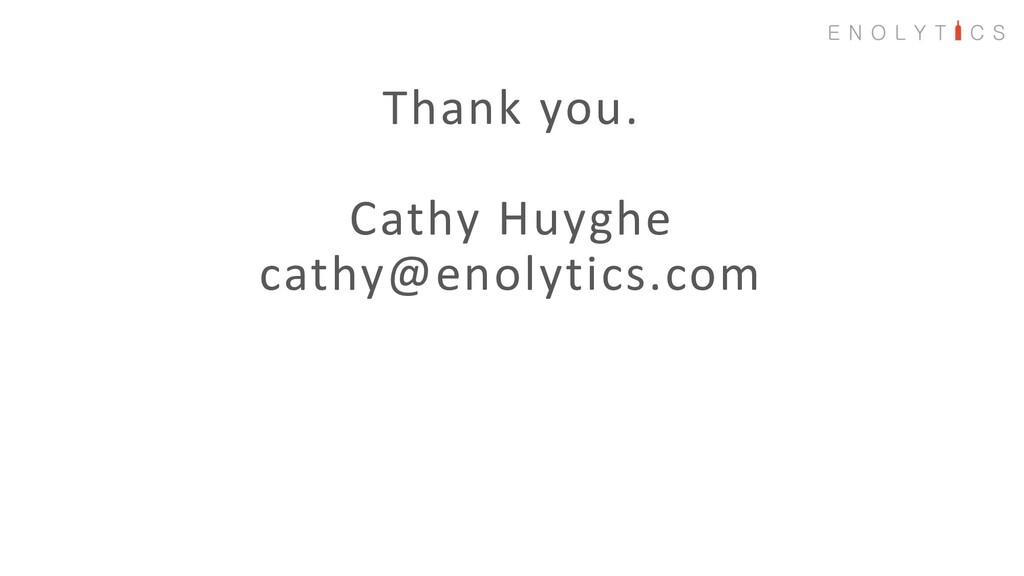 Thank you. Cathy Huyghe cathy@enolytics.com
