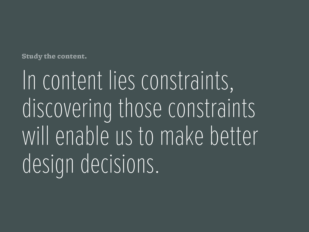 Study the content. In content lies constraints,...