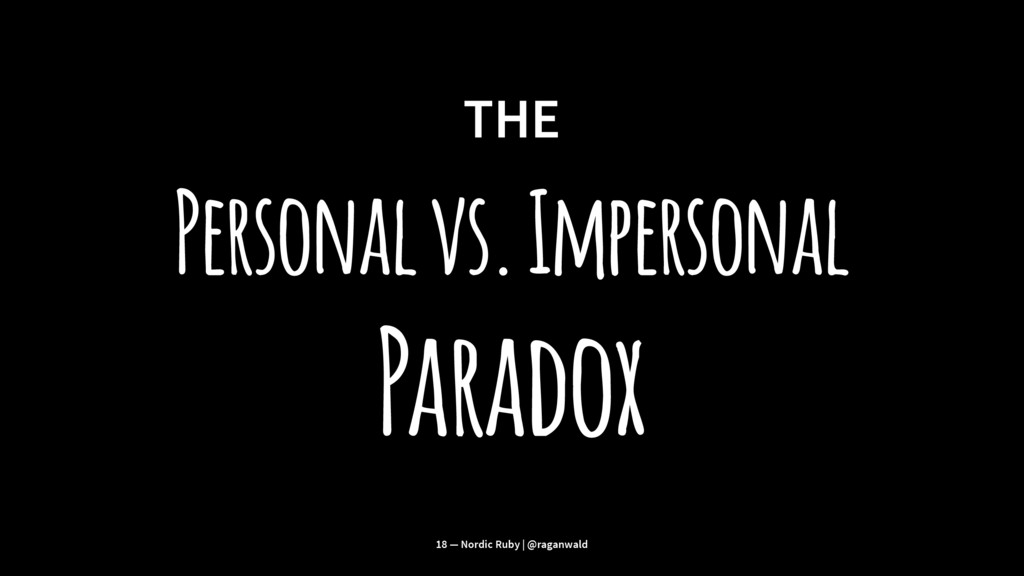 THE Personal vs. Impersonal Paradox 18 — Nordic...