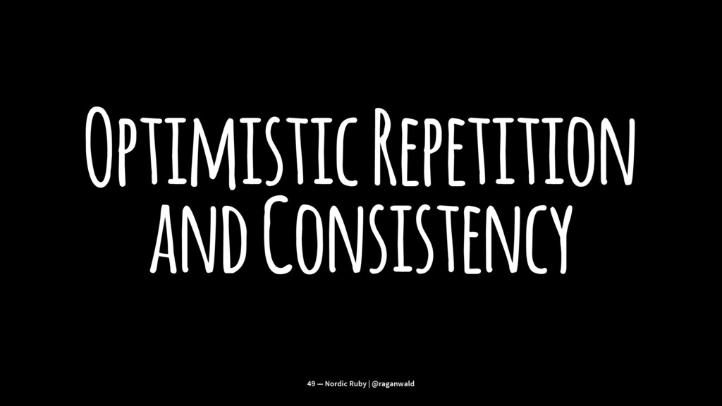 Optimistic Repetition and Consistency 49 — Nord...