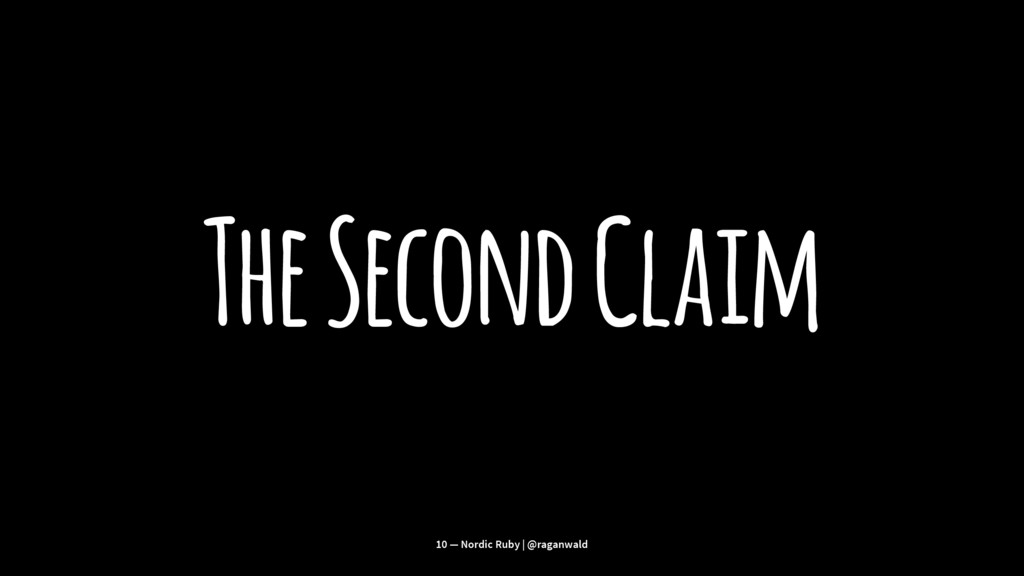 The Second Claim 10 — Nordic Ruby | @raganwald