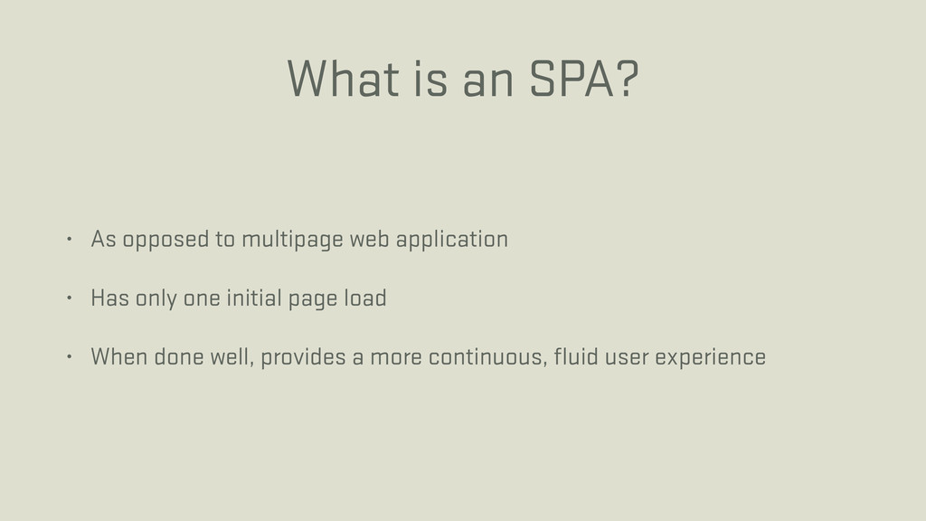 What is an SPA? • As opposed to multipage web a...
