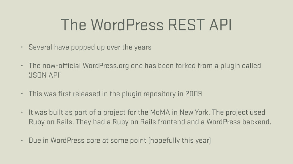 The WordPress REST API • Several have popped up...