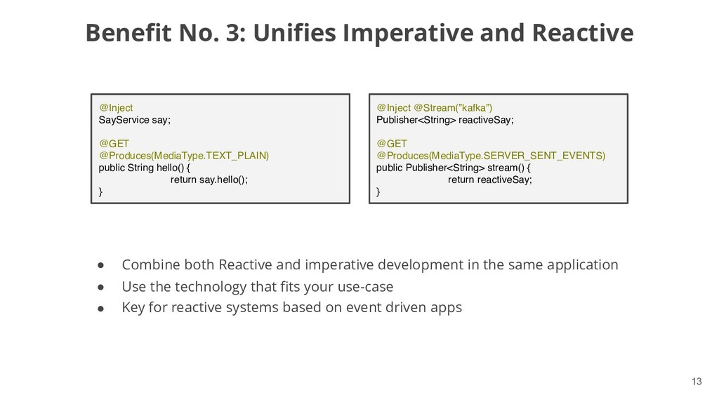 !13 Benefit No. 3: Unifies Imperative and React...