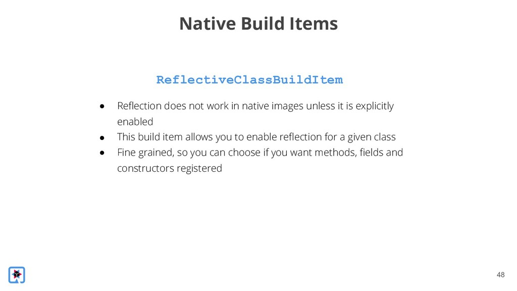 !48 ReflectiveClassBuildItem Native Build Items...