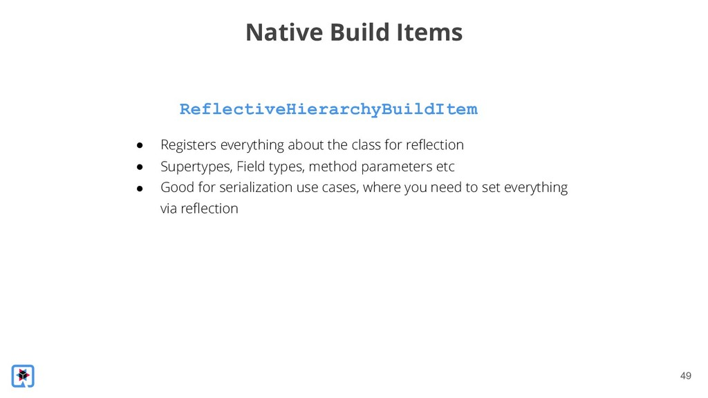 !49 ReflectiveHierarchyBuildItem Native Build I...