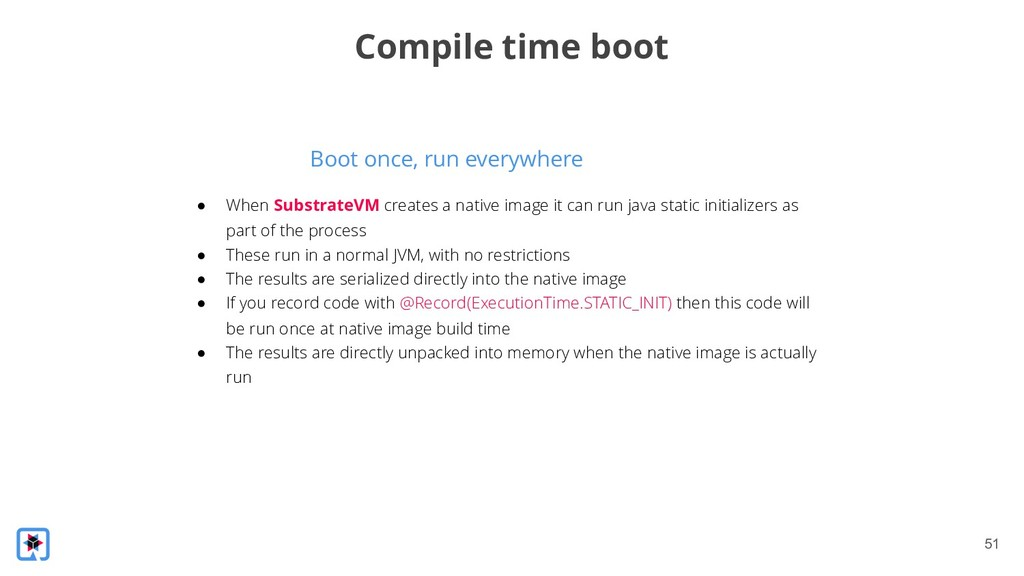 !51 Boot once, run everywhere Compile time boot...