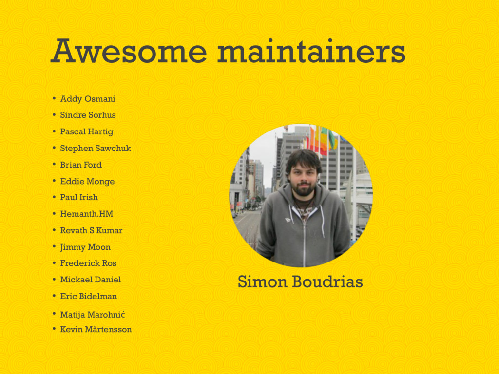 Awesome maintainers • Addy Osmani • Sindre Sorh...