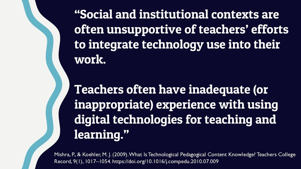 """""""Social and institutional contexts are often un..."""