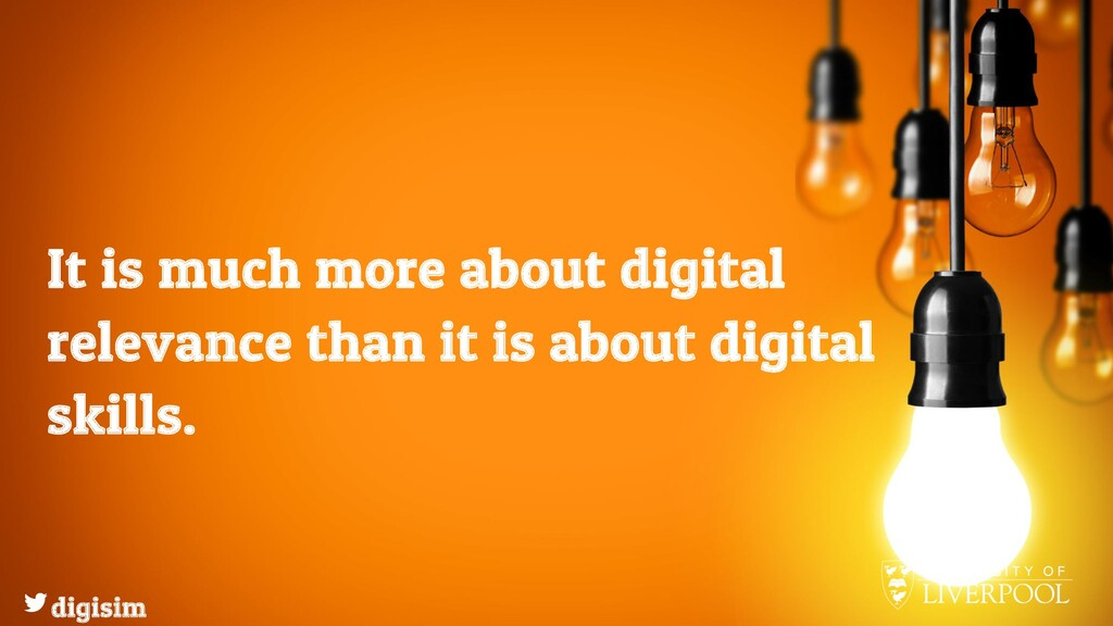 It is much more about digital relevance than it...