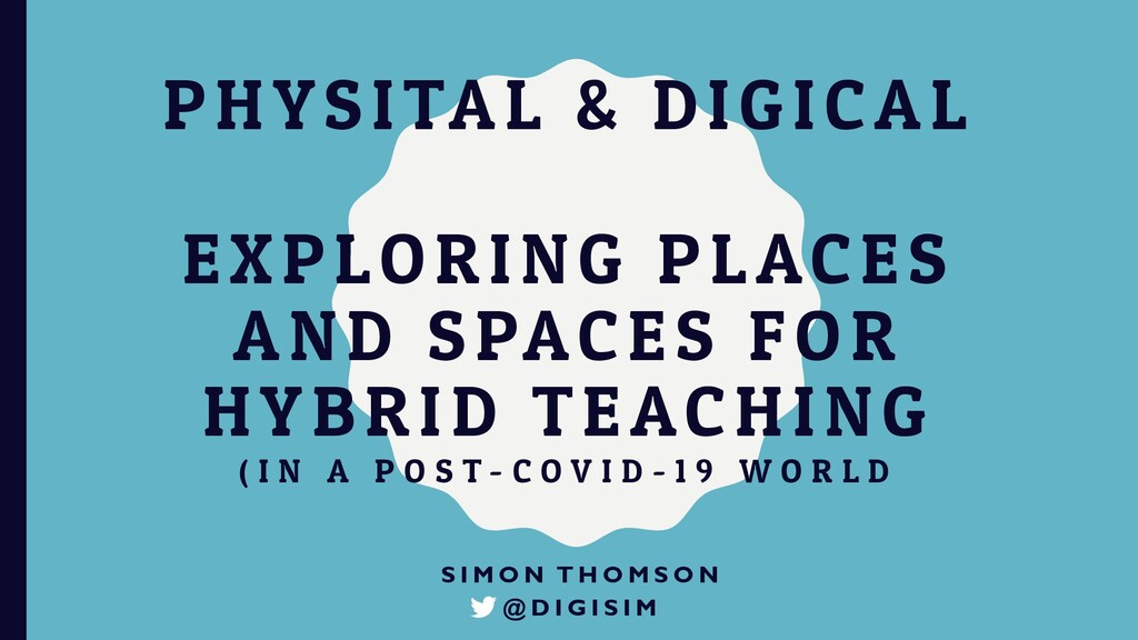 PHYSITAL & DIGICAL EXPLORING PLACES AND SPACES ...